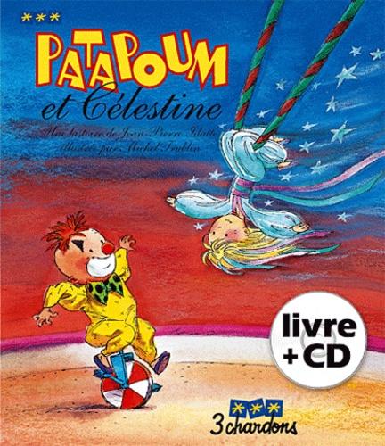 Jean-Pierre Idatte - Patapoum et Célestine. 1 CD audio