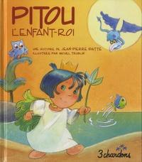 Jean-Pierre Idatte - Pitou l'Enfant-Roi. 1 CD audio