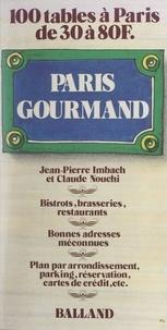 Jean-Pierre Imbach et Claude Nouchi - Paris gourmand - 100 tables à Paris de 30 à 80 F.