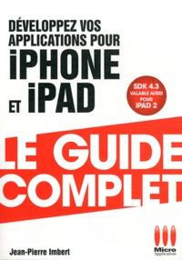 Jean-Pierre Imbert - Développez vos applications pour Iphone et Ipad.