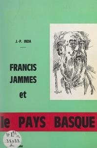 Jean Pierre Inda et Raymond de Longueuil - Francis Jammes et le Pays basque.