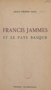 Jean Pierre Inda - Francis Jammes et le Pays basque.