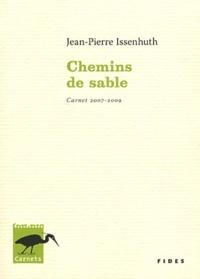 Jean-Pierre Issenhuth - Chemins de sable - Carnet 2007-2009.