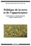 Jean-Pierre Jacob et Pierre-Yves Le Meur - Politique de la terre et de l'appartenance - Droits fonciers et citoyenneté locale dans les sociétés du Sud.
