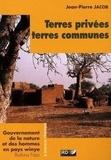 Jean-Pierre Jacob - Terres privées, terres communes - Gouvernement de la nature et des hommes en pays winye (Burkina Faso).