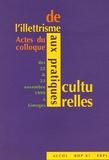 Jean-Pierre Jacquet et Bernard Lahire - De l'illettrisme aux pratiques culturelles - Actes du colloque des 22 & 23 novembre 1999 à Limoges.