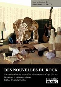 Jean-Pierre Jaffrain - Des nouvelles du rock - Une sélection de nouvelles du concours Café Castor.