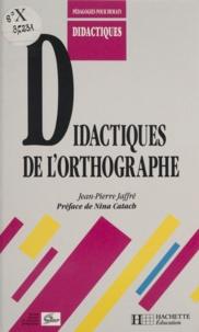 Jean-Pierre Jaffré - Didactiques de l'orthographe.