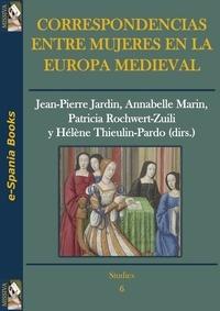 Jean-Pierre Jardin et Annabelle Marin - Correspondencias entre mujeres en la Europa medieval.