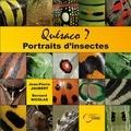 Jean-Pierre Jaubert et Bernard Nicolas - Quésaco ? - Portraits d'insectes.