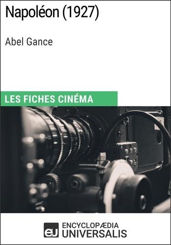 Jean-Pierre Jeancolas et Michel Marie - Napoléon d'Abel Gance - Les Fiches Cinéma d'Universalis.