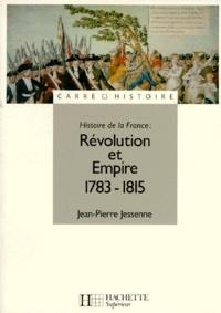 Révolution et Empire (1783-1815) - Jean-Pierre Jessenne |