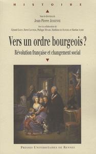 Jean-Pierre Jessenne - Vers un ordre bourgeois ? - Révolution française et changement social.