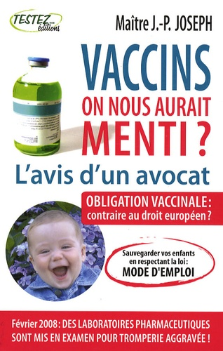 Jean-Pierre Joseph - Vaccins : l'avis d'un avocat - On nous aurait menti ?.