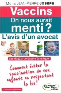 Jean-Pierre Joseph - Vaccins : on nous aurait menti ? - L'avis d'un avocat.