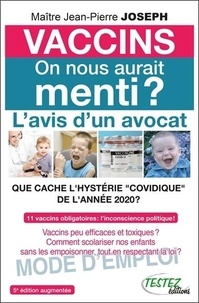 """Jean-Pierre Joseph - Vaccins, on nous aurait menti ? - Que cache l'hystérie """"covidique"""" de l'année 2020 ?."""