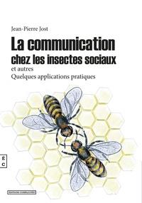 Jean-Pierre Jost - La communication chez les insectes sociaux et autres.