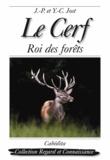 Jean-Pierre Jost et Yan-Chim Jost - Le Cerf - Roi des forêts.
