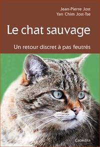 Jean-Pierre Jost et Yan-Chim Jost-Tse - Le chat sauvage - Un retour discret à pas feutrés.