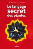 Jean-Pierre Jost et Yan-Chim Jost-Tse - Le langage secret des plantes.