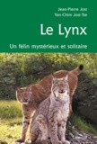 Jean-Pierre Jost et Yan-Chim Jost-Tse - Le Lynx - Chasseur discret et solitaire.