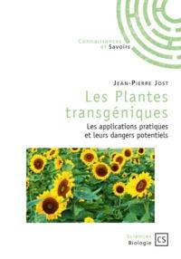 Jean-Pierre Jost - Les plantes transgéniques - Les applications pratiques et leurs dangers potentiels.