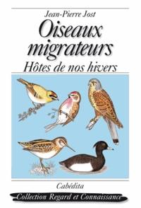 Jean-Pierre Jost - Oiseaux migrateurs - Hôtes de nos hivers.
