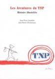 Jean-Pierre Jourdain et Jean-Pierre Desclozeaux - Les Aventures du TNP - Histoire illustr(é)e.