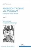 Jean-Pierre Jouvin - Imagination et alchimie à la Renaissance - L'exemple du tarot de Marseille Tome 1, Tarot alchimique, une approche philosophique.