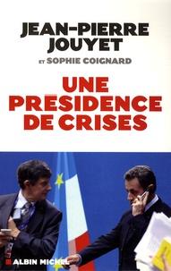 Jean-Pierre Jouyet - Une présidence de crises - Les six mois qui ont bousculé l'Europe.