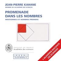 Jean-Pierre Kahane - Promenade dans les nombres. Irrationnels et nombres premiers.