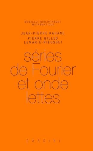 Jean-Pierre Kahane et Pierre-Gilles Lemarié-Rieusset - Séries de Fourier et ondelettes.