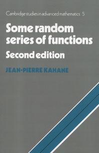 Jean-Pierre Kahane - Some Random Series of Functions.