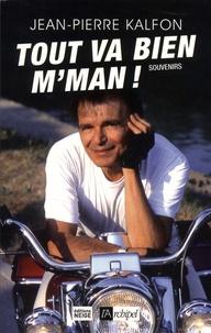Jean-Pierre Kalfon - Tout va bien, m'man ! - Souvenirs rock'n'rôles.