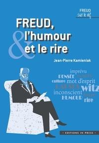 Jean-Pierre Kamieniak - Freud, l'humour et le rire.