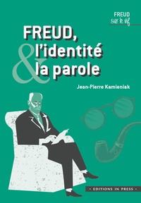 Jean-Pierre Kamieniak - Freud, l'identité et la parole.