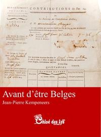 Jean-Pierre Kempeneers - Avant d'être Belges.