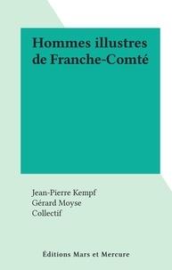 Jean-Pierre Kempf et Gérard Moyse - Hommes illustres de Franche-Comté.