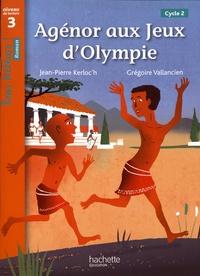 Jean-Pierre Kerloc'h - Agénor aux jeux d'Olympie - Niveau de lecture 4 cycle 3.