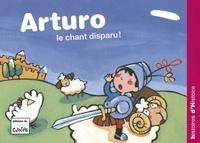 Jean-Pierre Kerloc'h et Maria-Sole Macchia - Arturo  : Le chant disparu !.