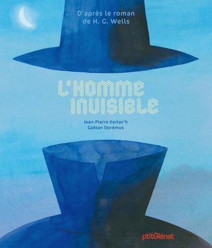 Jean-Pierre Kerloc'h et Gaëtan Dorémus - L'homme invisible.