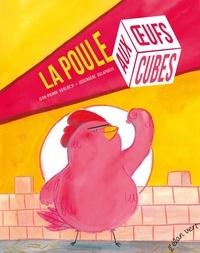 Jean-Pierre Kerloc'h et Bérengère Delaporte - La poule aux oeufs cubes.