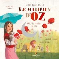 Jean-Pierre Kerloc'h et Natalie Dessay - Le magicien d'Oz. 1 CD audio