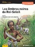 Jean-Pierre Kerloc'h - Les Ombres noires du Roi-Soleil - Suivi de L'Esclave noir et le marron.