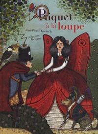 Jean-Pierre Kerloc'h et Delphine Jacquot - Riquet à la loupe.