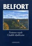 Jean-Pierre Kintz - Belfort - Forteresse royale, Citadelle républicaine.