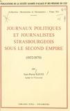 Jean-Pierre Kintz - Journaux politiques et journalistes strasbourgeois sous le Second Empire : 1852-1870.
