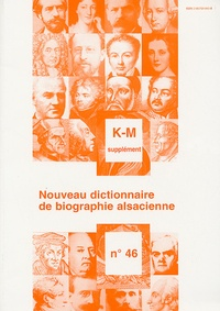 Jean-Pierre Kintz - Nouveau dictionnaire de biographie alsacienne n° 46 - Supplément K-M.