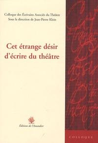 Jean-Pierre Klein - Cet étrange désir d'écrire du théâtre - Colloque des Ecrivains associés du Théâtre.