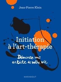 Initiation à l'art thérapie - Jean-Pierre Klein - Format ePub - 9782501098403 - 10,99 €